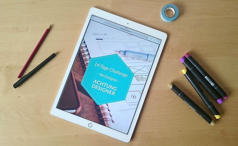 Die 14-Tage-Challenge für Designer / @ Gudrun Wegener AchtungDesigner.de
