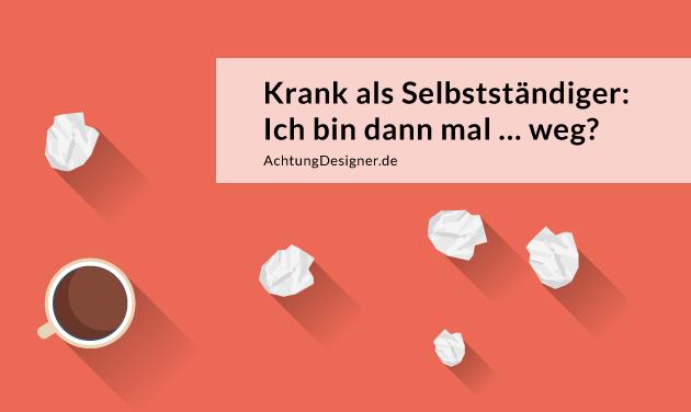 Illustration – Krank als Selbstständiger © Gudrun Wegener