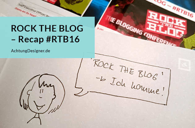 """Rock the Blog"" Ich komme! – Recap #RTB16"