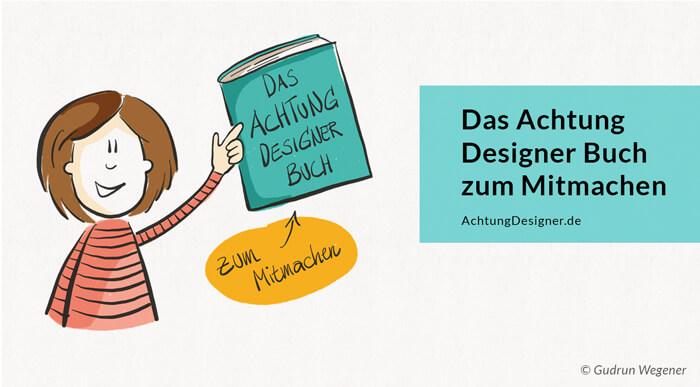 Das Achtung Designer Buch zum Mitmachen