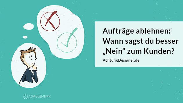 Aufträge ablehnen: Wann sagst du besser nein zum Kunden - © Gudrun Wegener