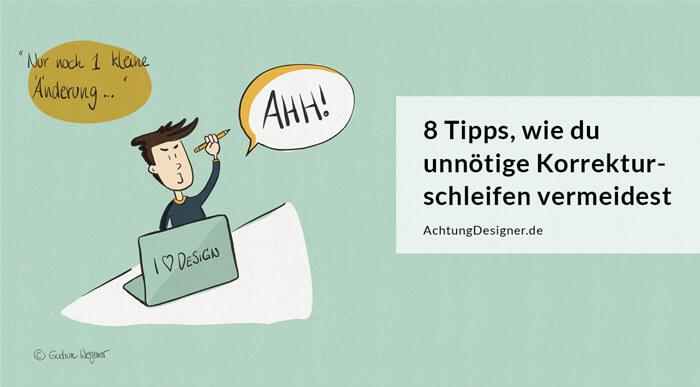 8 Tipps, wie du unnötige Korrekturschleifen vermeidest | © Gudrun Wegener