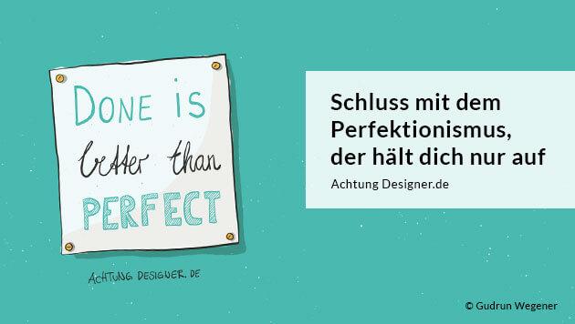 Schluss mit Perfektionismus, der hält dich nur auf | © Gudrun Wegener