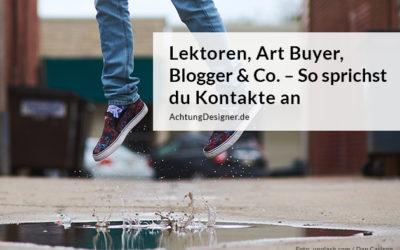 Lektoren, Art Buyer, Blogger & Co. – So sprichst du spannende Kontakte an