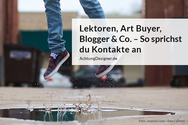 Lektoren, Art Buyer, Blogger & Co. – So sprichst du spannende Kontakte an