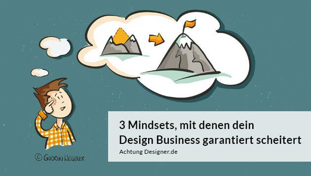 3 Mindsets, mit denen dein Design Business garantiert scheitert / © Gudrun Wegener von AchtungDesigner.de