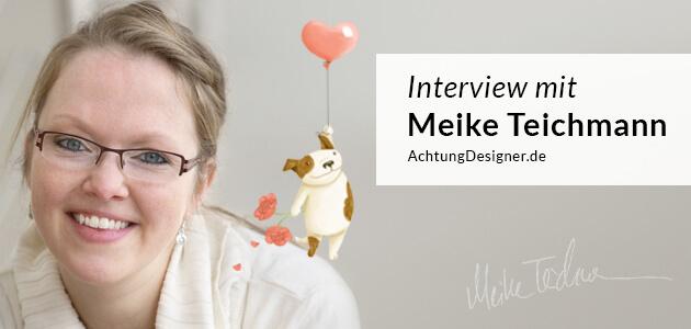 """""""Es ist toll einen Beruf auszuüben, der diese Vielfalt erlaubt! """" –  ein Interview mit der Illustratorin Meike Teichmann"""