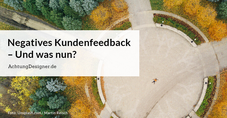Negatives Kundenfeedback für Designer / © Gudrun Wegener / Achtung Designer