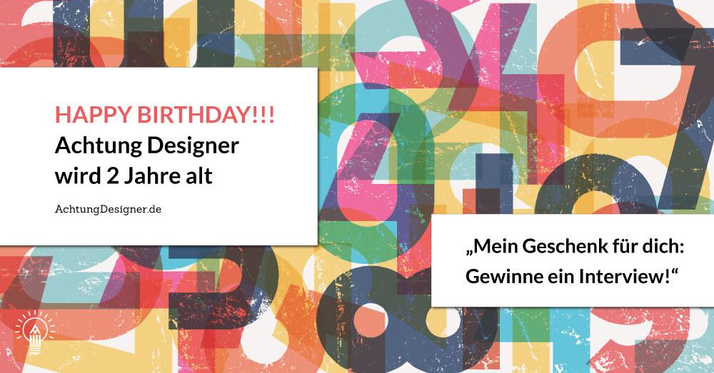 Happy Birthday: Achtung Designer wird 2 Jahre alt!!
