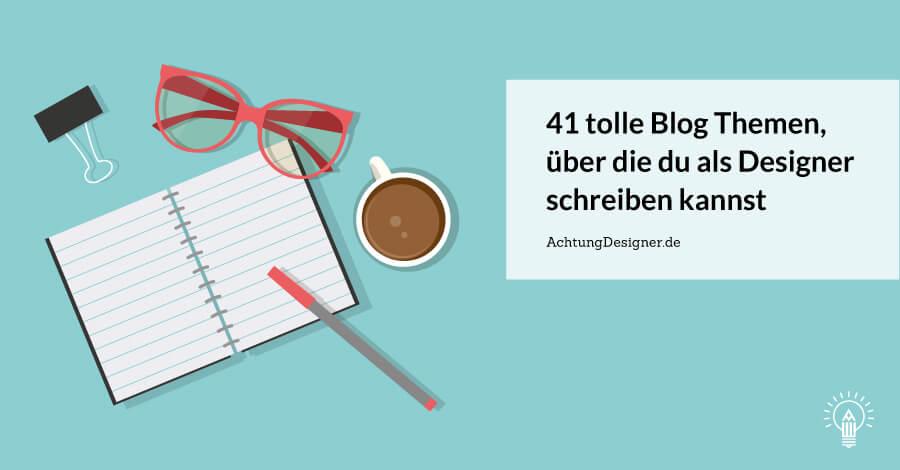 41 Blog Themen für Designer - © Gudrun Wegener von AchtungDesigner