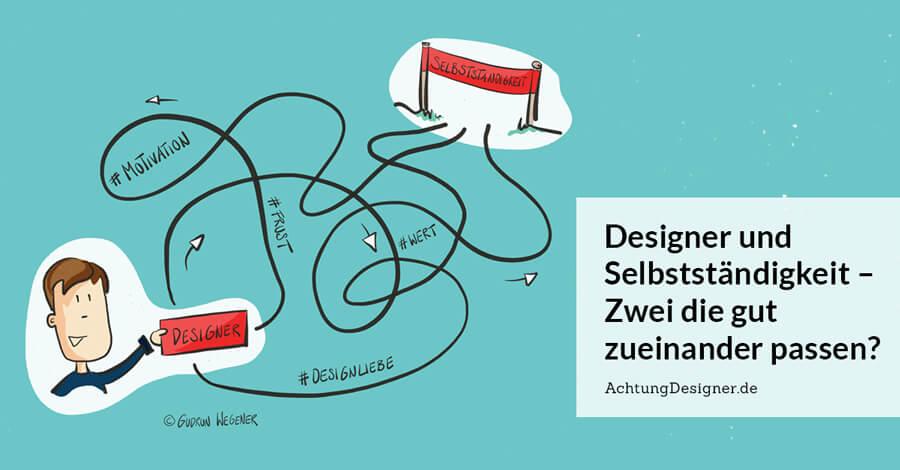 Designer und Selbstständigkeit – Zwei die gut zueinander passen?
