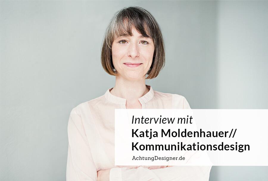 Interview mit Katja Moldenhauer Kommunikationsdesign // AchtungDesigner