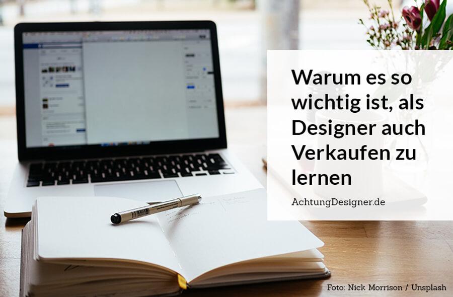 Warum es so wichtig ist, als Designer auch Verkaufen zu lernen / AchtungDesigner.de
