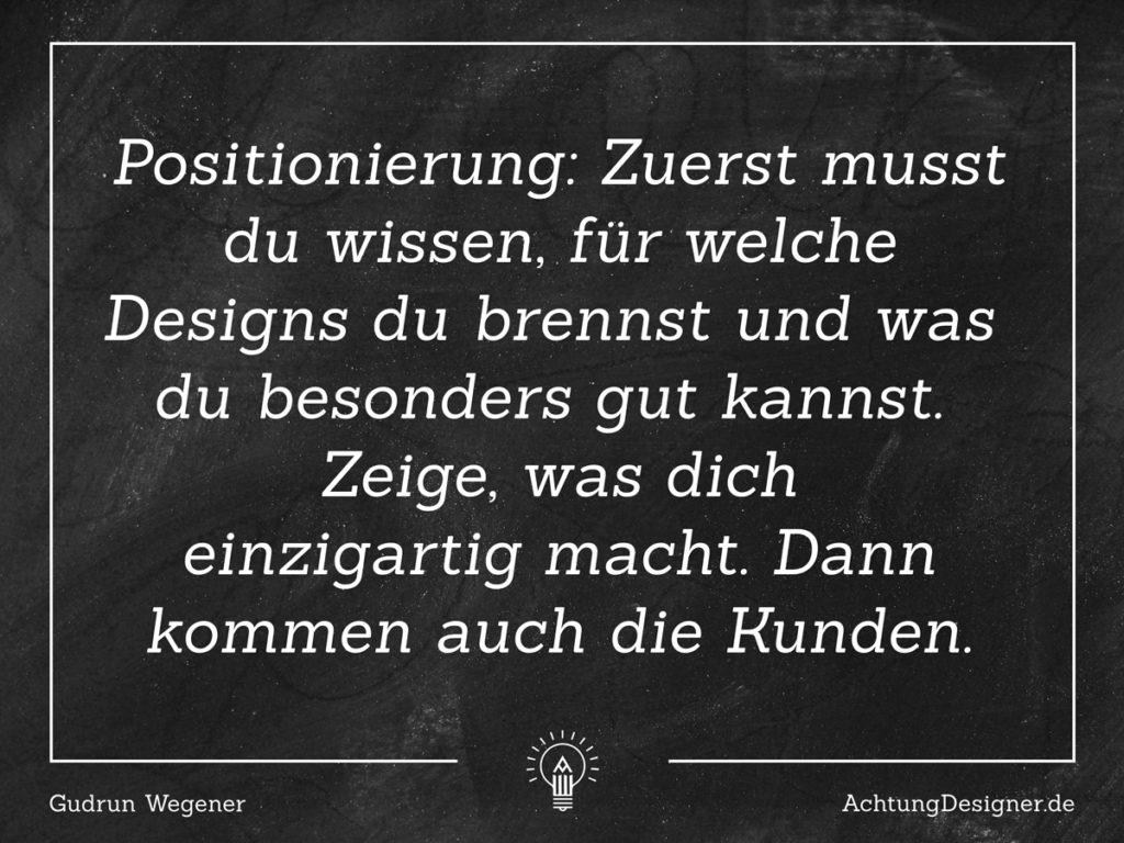 Zitat Gudrun Wegener - Positionierung als Designer @ Achtung Designer