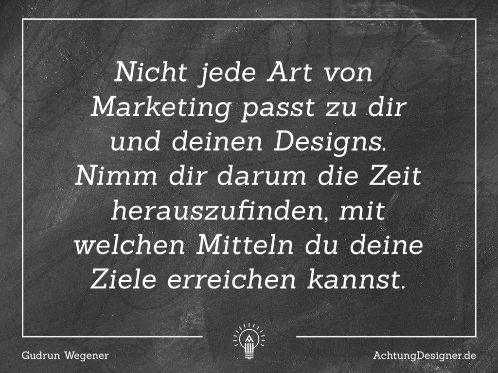 Zitat Gudrun Wegener - Finde ein Marketing für Designer, dass zu dir passt.