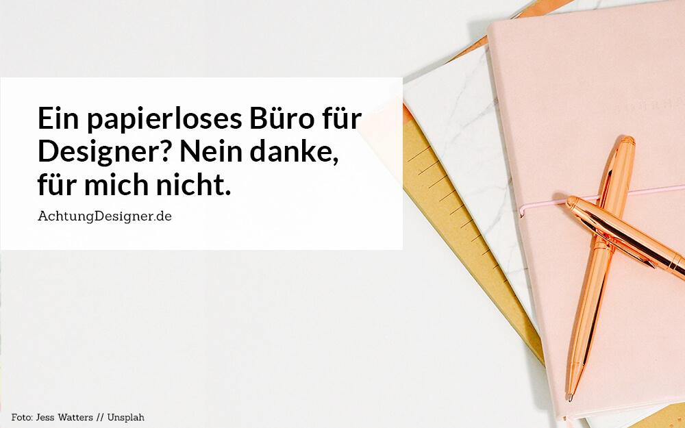 Artikel / Papierloses Büro für Designer? Nein danke // AchtungDesigner.de