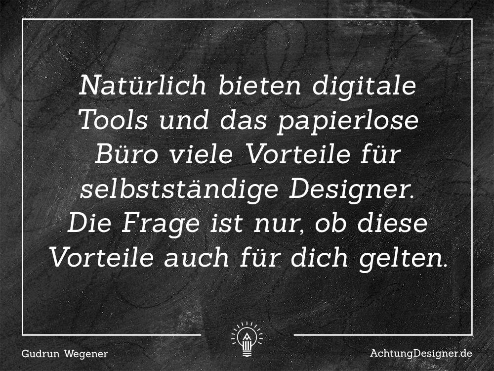 Zitat / papierloses Büro für Designer / AchtungDesigner.de