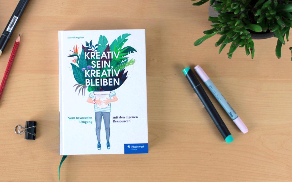 Kreativ sein, kreativ bleiben – Dein Buch für die kreative Selbstständigkeit