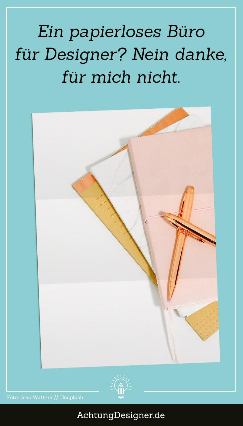 Papierloses Büro für Designer? Nein danke, für mich nicht. // AchtungDesigner.de
