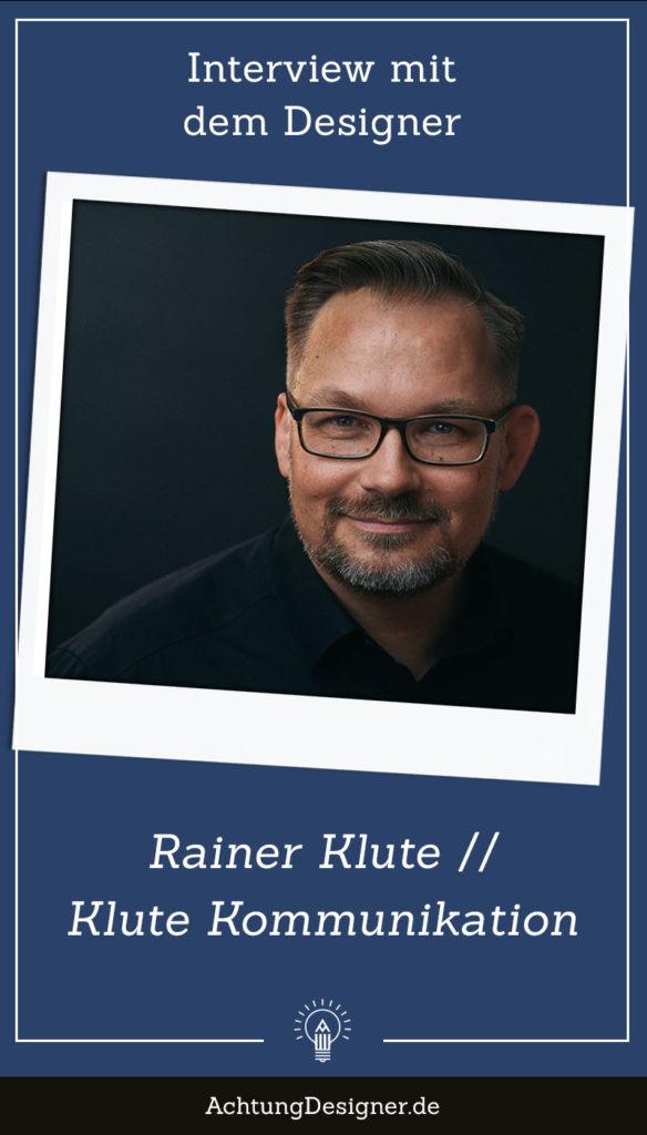 Interview mit dem Designer und Mitdenker Rainer Klute