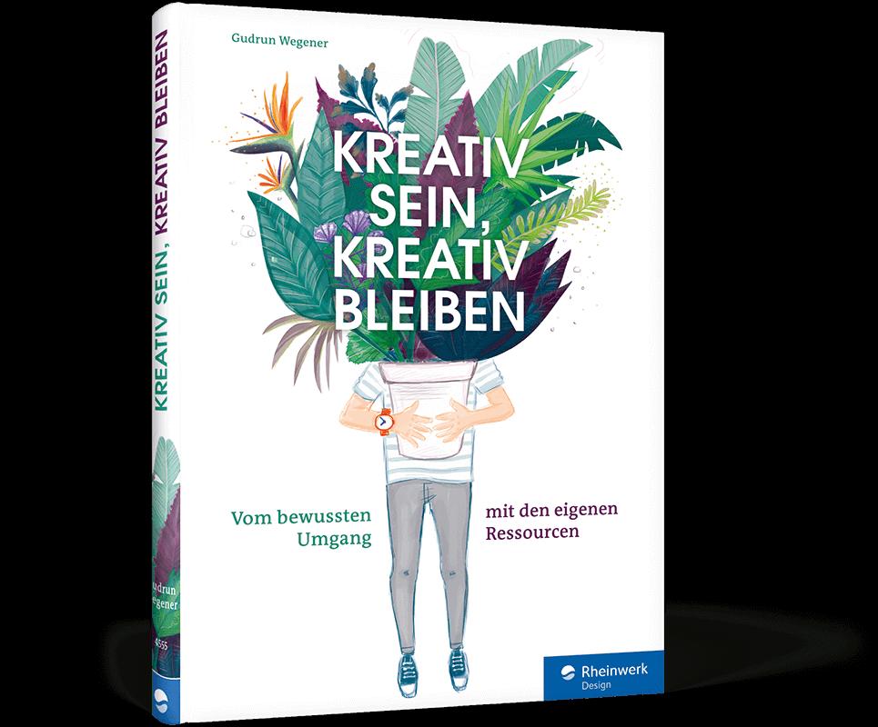 Kreativ sein, kreativ bleiben von Gudrun Wegener –Bücher für Designer und Kreative