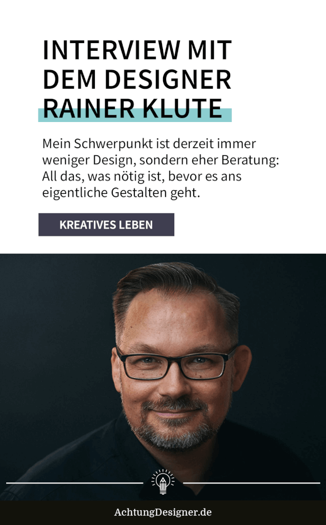 Mitdenker & Kommunikationsdesigner Rainer Klute im Interview