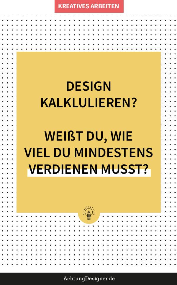 Design kalkulieren: Weißt du, wie viel du mindestens verdienen musst?