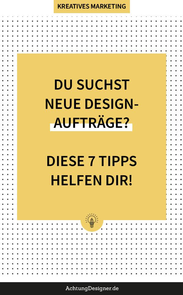 7 Tipps, die dir jetzt neue Design-kunden bringen