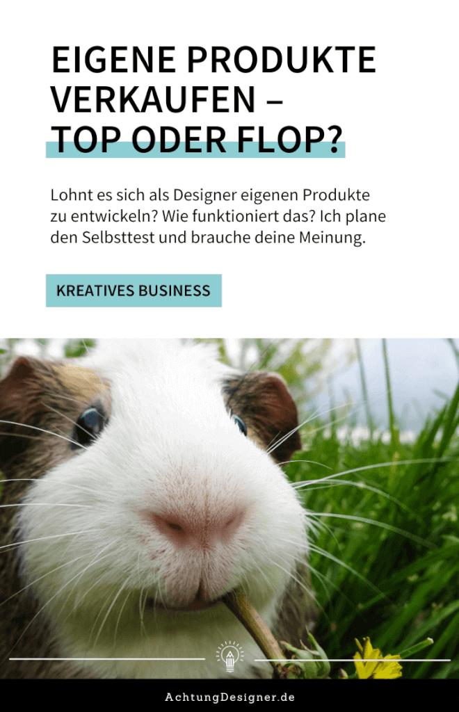 Als Designer eigene Produkte entwickeln und verkaufen – Top oder Flop?