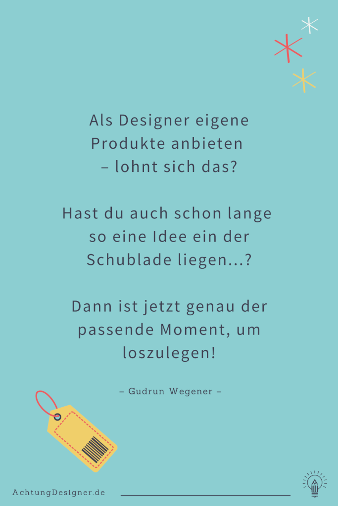 Als Designer Produkte verkaufen hoch I