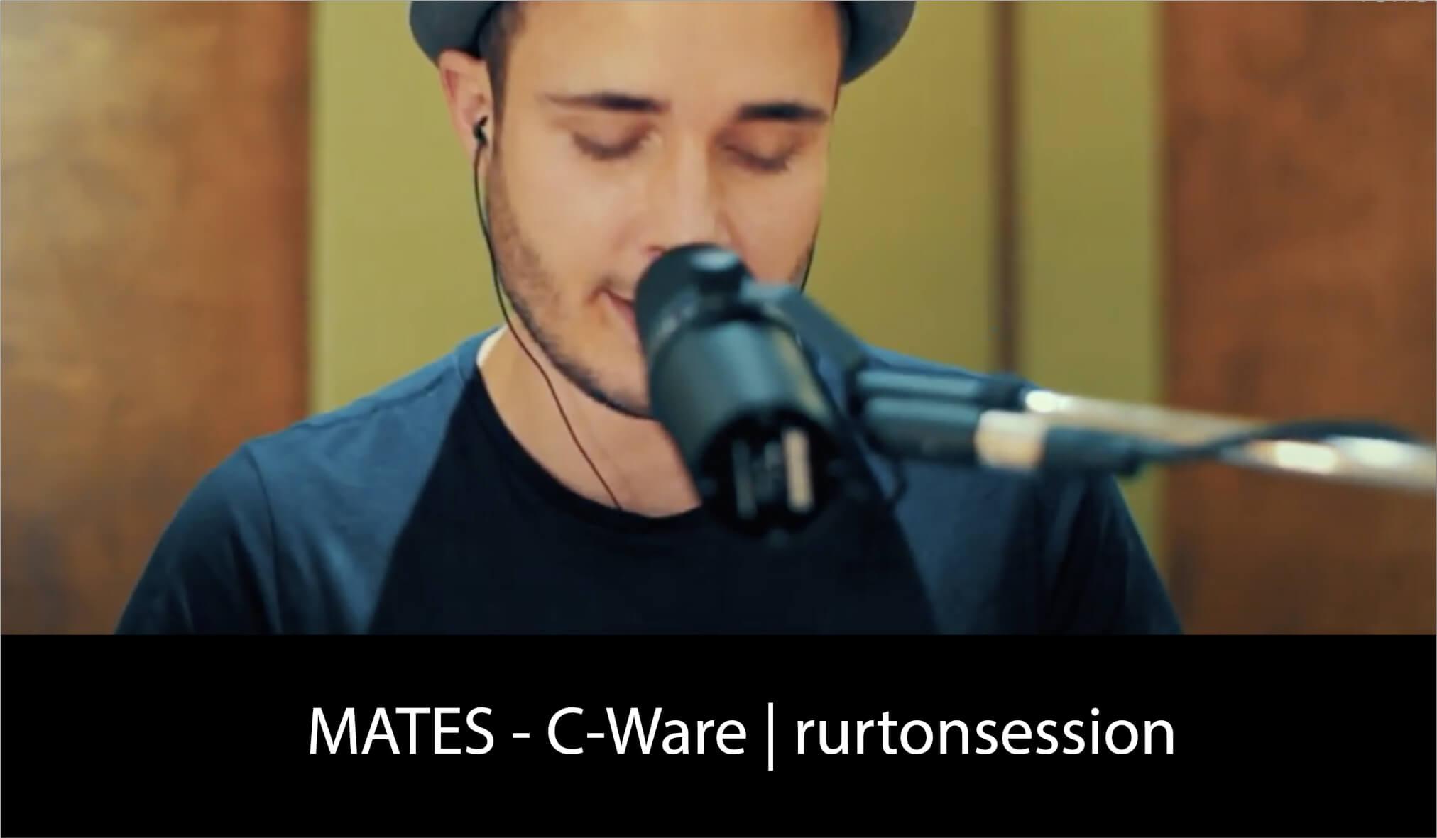 MATES - C-WARE rurtonsession