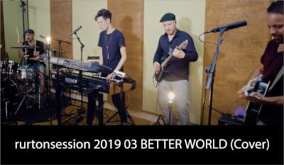 rurtonsession 2019 03 BETTER WORLD (Cover)