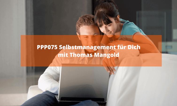 PPP075 Selbstmanagement für Dich mit Thomas Mangold