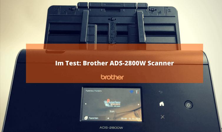 Im Test: Brother ADS-2800W Scanner