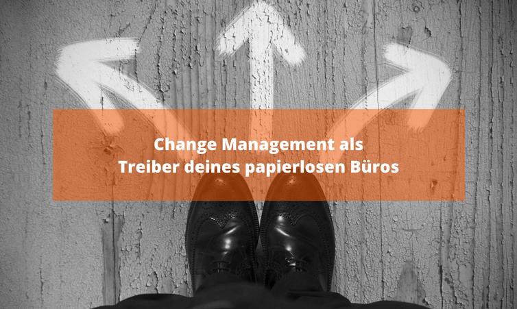 Change Management als Treiber deines papierlosen Büros