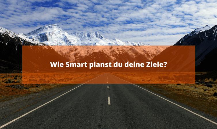 Wie Smart planst du deine Ziele?