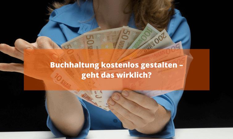 Buchhaltung kostenlos gestalten – geht das wirklich?