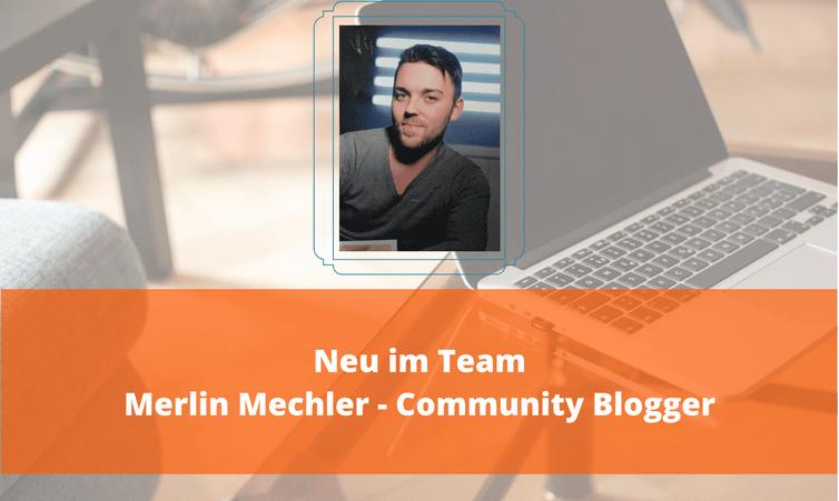 Neu bei uns im Team: Merlin Mechler – Community Blogger