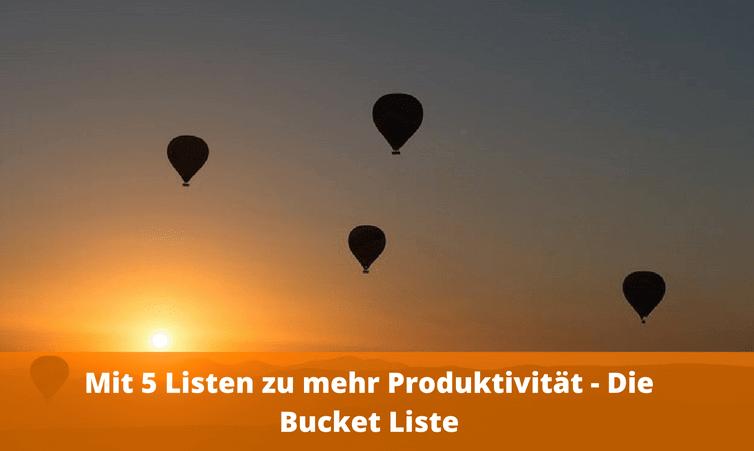 Mit 5 Listen zum produktiven Erfolg – Die Bucket Liste