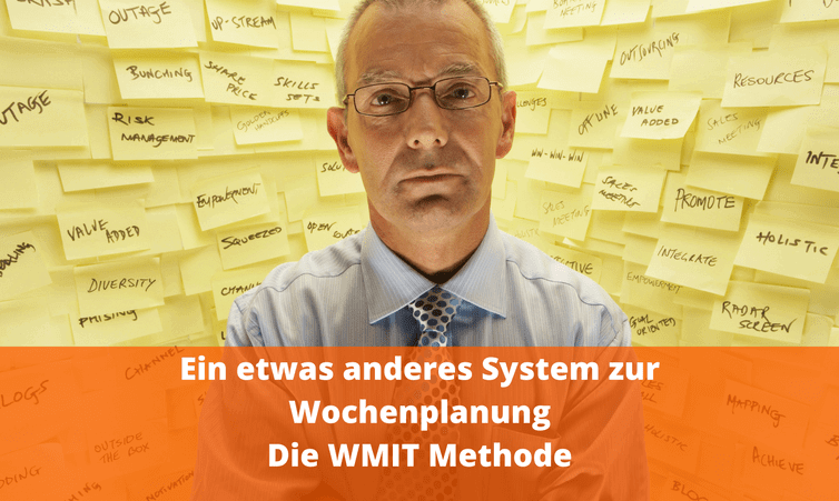 Ein etwas anderes System zur Wochenplanung – WMIT (Weekly Most Important Tasks)