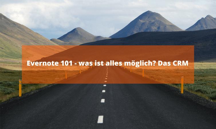 Evernote 101 – was ist alles möglich? Das CRM