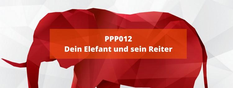 PPP012: Dein Elefant und sein Reiter
