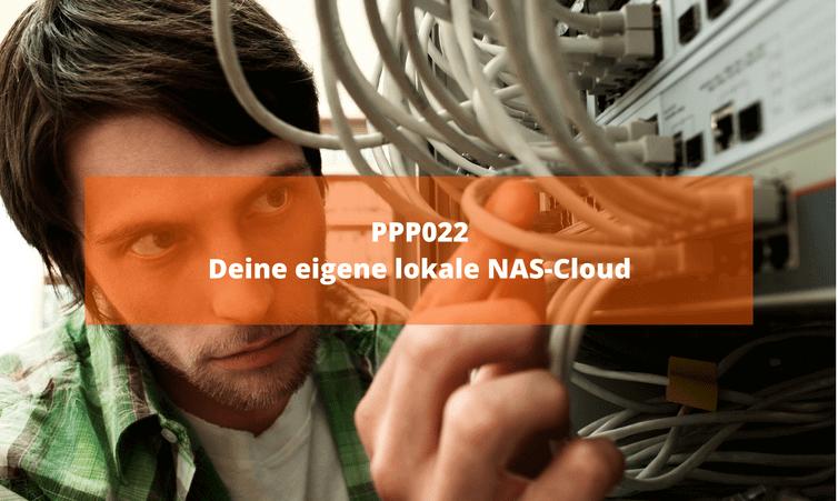 PPP022: Deine eigene lokale NAS-Cloud