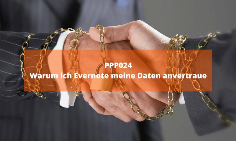 PPP024: Warum ich Evernote meine Daten anvertraue