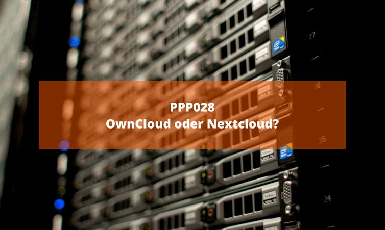 PPP028: Owncloud oder Nextcloud?
