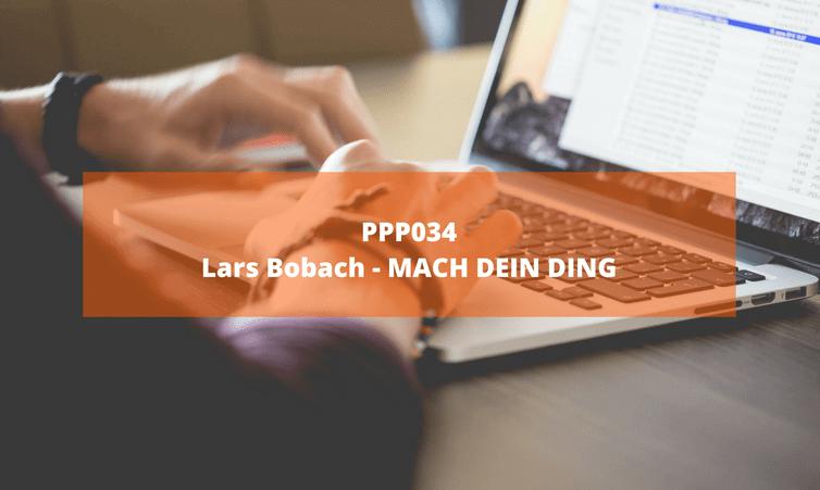 PPP034 Lars Bobach – MACH DEIN DING