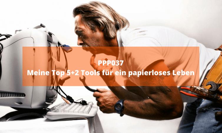 PPP037 Meine Top 5+2 Tools für ein papierloses Leben