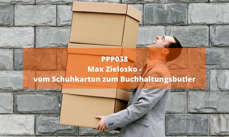 PPP038 Max Zielosko – vom Schuhkarton zum Buchhaltungsbutler