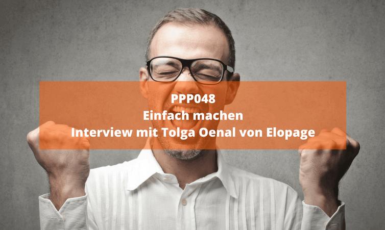 PPP048 Einfach machen – Interview mit Tolga Oenal von elopage