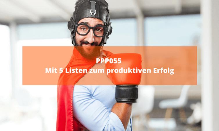 PPP056 Mit 5 Listen zum produktiven Erfolg